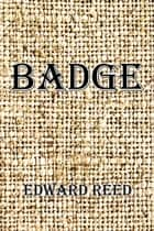 Badge ebook by Edward Reed