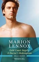 Gold Coast Angels - A Doctor's Redemption ebook by Marion Lennox