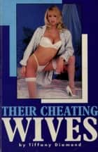 Their Cheating Wives ebook by Tiffany Diamond