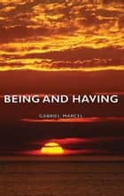 Being and Having eBook by Gabriel Marcel