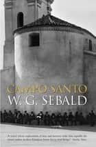 Campo Santo ebook by W. G. Sebald, Anthea Bell
