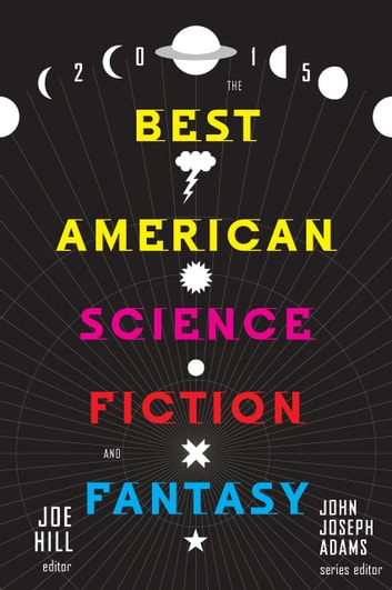 The Best American Science Fiction and Fantasy 2015 ebook by