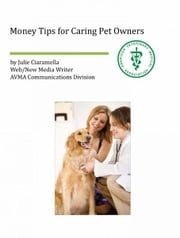 Money Tips for Caring Pet Owners ebook by AVMA