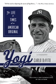 Yogi - The Life & Times of an American Original ebook by Carlo DeVito