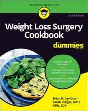 Weight Loss Surgery Cookbook For Dummies ebook by Brian K. Davidson, Sarah Krieger