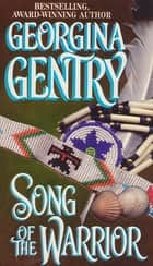 Song Of The Warrior ebook by Georgina Gentry