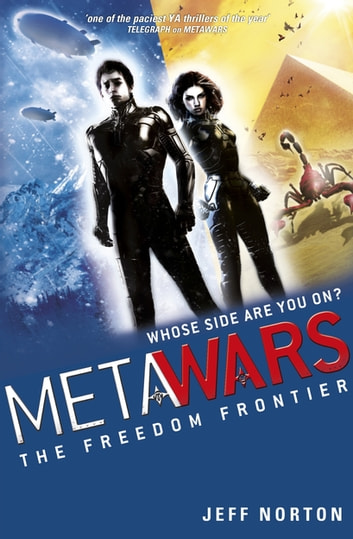 MetaWars: The Freedom Frontier - Book 4 ebook by Jeff Norton