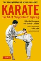 Karate: The Art of Empty Hand Fighting - The Groundbreaking Work on Karate ebook by Hidetaka Nishiyama, Richard C. Brown, Ray Dalke