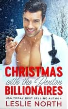 Christmas with the Denton Billionaires: The Complete Series ebook by