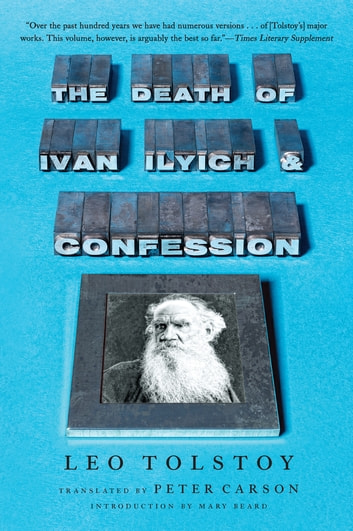 The Death of Ivan Ilyich and Confession ebook by Leo Tolstoy