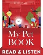 My Pet Book: Read & Listen Edition ebook by Bob Staake