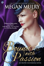 Bound with Passion - A Regency Reimagined Novel ebook by Megan Mulry