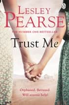 Trust Me ebook by Lesley Pearse