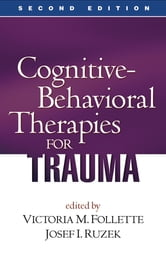 Cognitive-Behavioral Therapies for Trauma, Second Edition ebook by