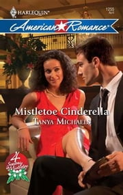 Mistletoe Cinderella ebook by Tanya Michaels