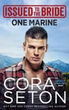 Issued to the Bride One Marine ebook by Cora Seton