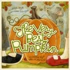 The Very Best Pumpkin - With Audio Recording ebook by Mark Kimball Moulton, Karen Hillard Good