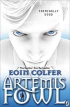 Artemis Fowl ebook by Eoin Colfer