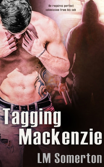 Tagging Mackenzie ebook by L.M. Somerton
