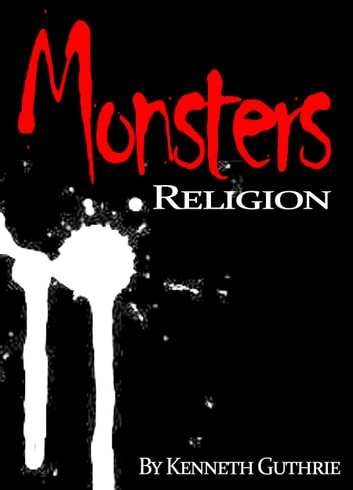Monsters Religion ebook by Kenneth Guthrie