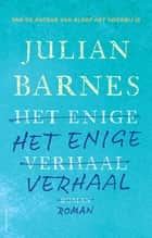 Het enige verhaal eBook by Julian Barnes, Ronald Vlek