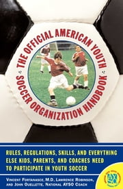 The Official American Youth Soccer Organization Handbo ebook by John Ouelette,Vincent Fortanasce