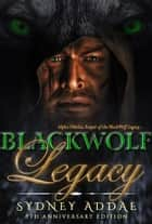 BlackWolf Legacy ebook by Sydney Addae
