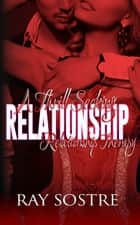 A Thrill Seeking Relationship - Relationship Therapy ebook by Ray Sostre