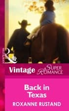 Back In Texas (Mills & Boon Vintage Superromance) ebook by Roxanne Rustand