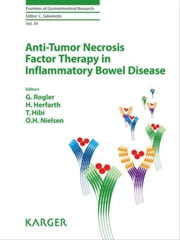 Anti-Tumor Necrosis Factor Therapy in Inflammatory Bowel Disease ebook by Rogler, G.