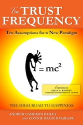 The Trust Frequency: Ten Assumptions For A New Paradigm ebook by Andrew Cameron Bailey