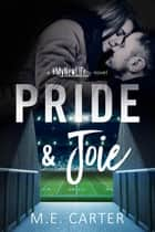 Pride & Joie - #MyNewLife, #3 ebook by ME Carter