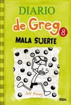 Diario de Greg 8. ¡Mala suerte! ebook by Jeff Kinney
