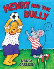 Henry and the Bully ebook by Nancy Carlson