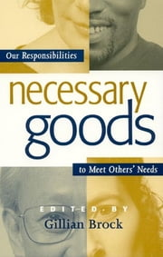 Necessary Goods - Our Responsibilities to Meet Others Needs ebook by Gillian Brock