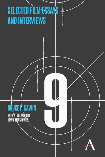 Selected Film Essays and Interviews ebook by Bruce F. Kawin