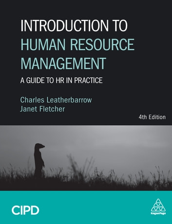 Introduction to Human Resource Management - A Guide to HR in Practice ebook by Charles Leatherbarrow,Janet Fletcher