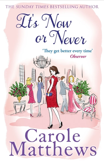 It's Now or Never ebook by Carole Matthews