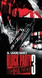 Block Party 3 - Brick City Massacre ebook by Al-Saadiq Banks