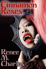 Cinnamon Roses ebook by Renee M. Charles