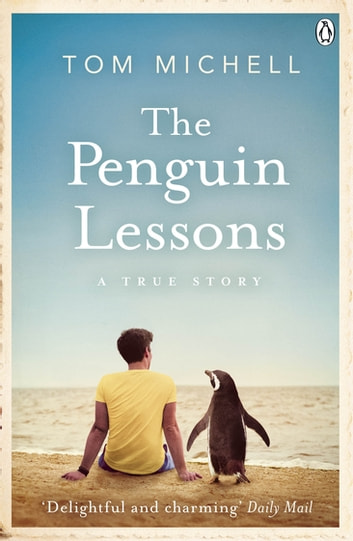 The Penguin Lessons ebook by Tom Michell