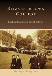 Elizabethtown College ebook by Jean-Paul Benowitz,Peter J. DePuydt