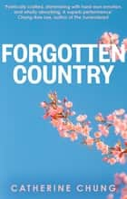Forgotten Country ebook by Catherine Chung