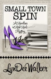 SMALL TOWN SPIN ebook by LynDee Walker