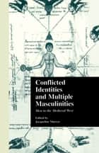 Conflicted Identities and Multiple Masculinities ebook by Jacqueline Murray