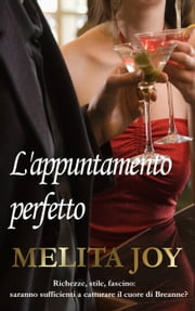 L'appuntamento perfetto ebook by Melita Joy