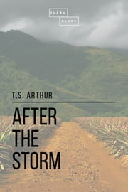 After the Storm ebook by Sheba Blake, T. S. Arthur