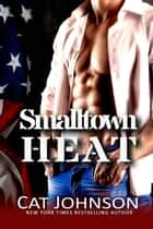 Smalltown Heat ebook by Cat Johnson