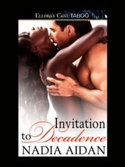Invitation to Decadence ebook by Nadia Aidan