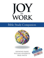 Joy at Work: A Bible Study Companion ebook by Brad Smith,William Hendricks,Raymond Bakke